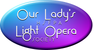 Our Lady's Light Opera HSFPA SOCIETY
